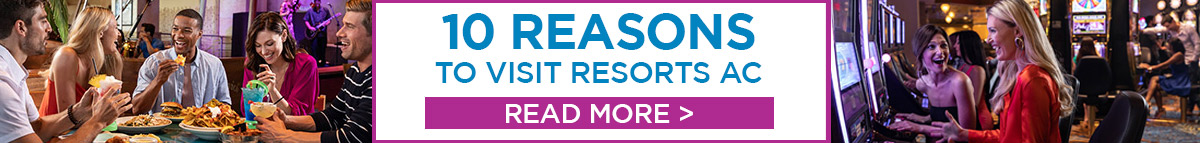 10 reasons to visit resorts ac